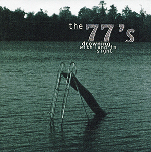 Drowning With Land In Sight by 77's