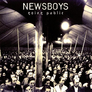 Going Public by Newsboys