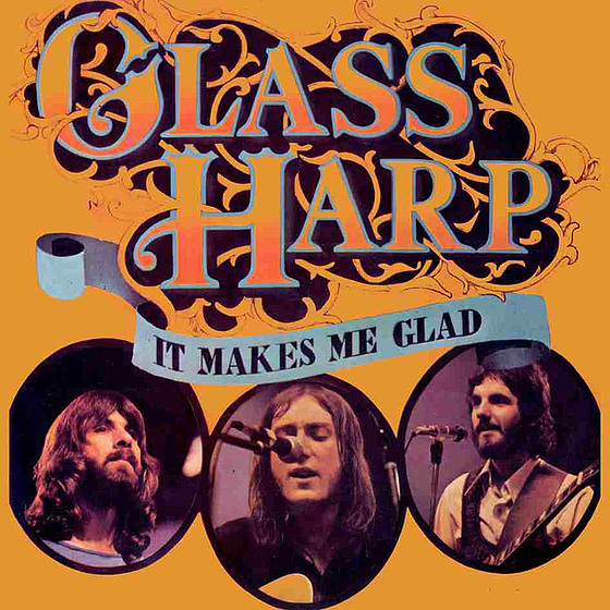 It Makes Me Glad by Glass Harp
