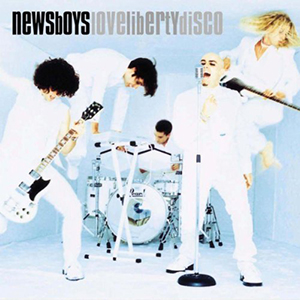 LoveLibertyDisco by Newsboys