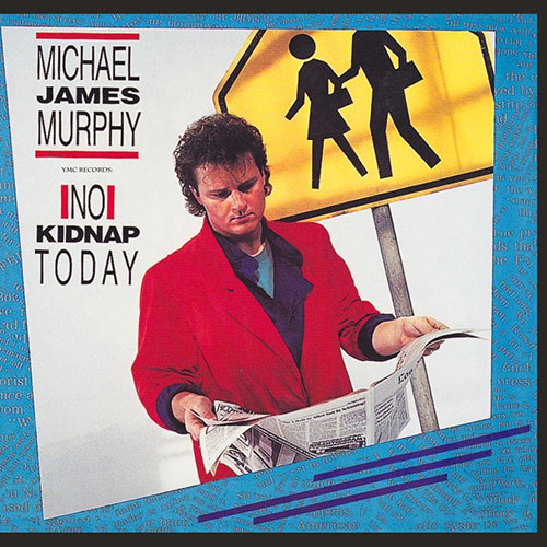 No Kidnap Today by Michael James Murphy