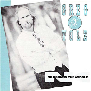 No Room In The Middle by Greg X. Volz