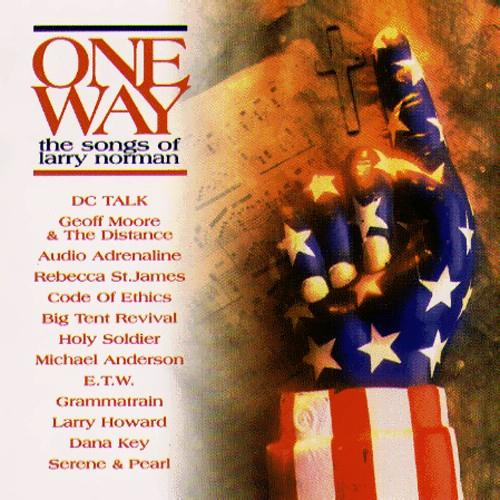 One Way - The Songs of Larry Norman by Holy Soldier