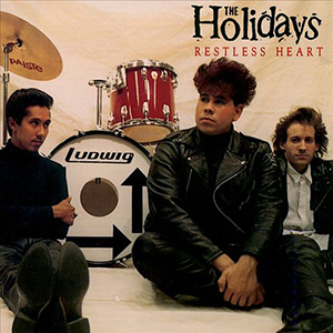 Restless Heart by The Holidays