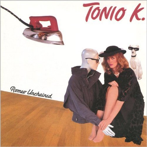 Romeo Unchained by Tonio K