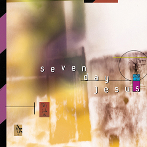 Seven Day Jesus by Seven Day Jesus