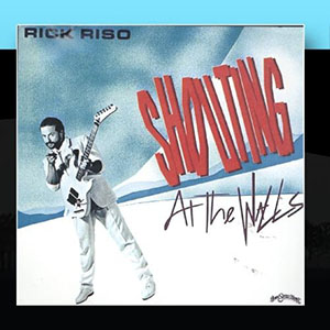 Shouting At The Walls by Rick Riso