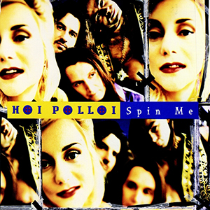 Spin Me by Hoi Polloi