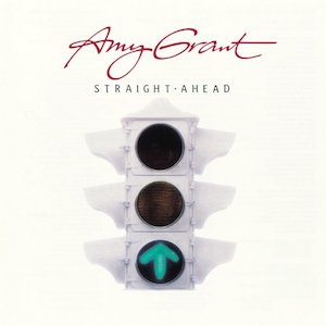 Amy Grant Straight Ahead