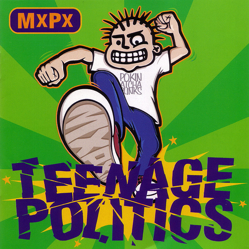 Teenage Politics by MxPx