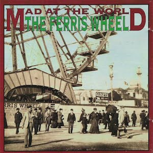 Mad At The World The Ferris Wheel